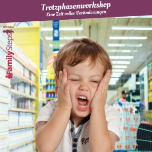 Kind im Supermarkt, Trotzphasenworkshop